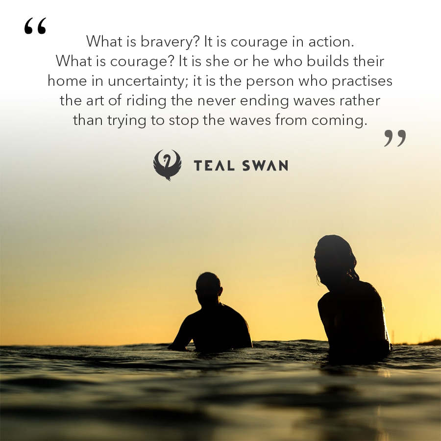 Bravery - Quotes - Teal Swan